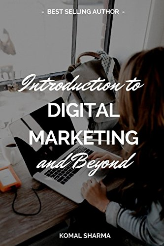 Introduction To Digital Marketing And Beyond: Master Digital Marketing & Grow Your Business: SEO,Social Media Market