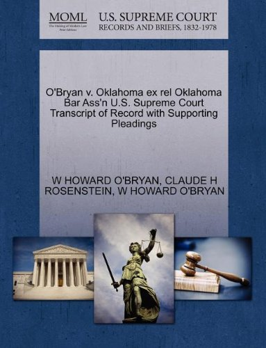 O'Bryan v. Oklahoma ex rel Oklahoma Bar Ass'n U.S. Greatest Court Transcript of Record with Supporting Pleadings