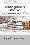 Mongolian Interior: An Expatriate Experience