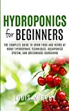 HYDROPONICS FOR BEGINNERS: The complete guide to