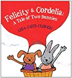 Image of Felicity & Cordelia: A Tale of Two Bunnies