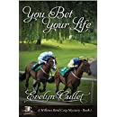You Bet Your Life: A Willows Bend Cozy Mystery - Book 1 (The Willows Bend Cozy Mysteries)