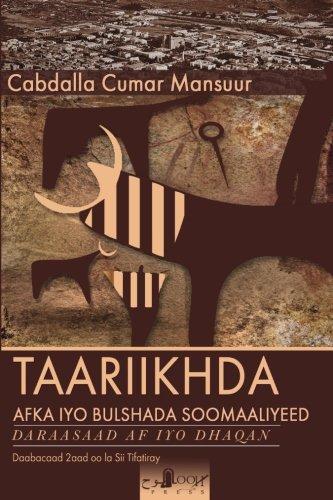 Taariikhda Afka iyo Bulshada Soomaaliyeed: Daraasaad Af iyo Dhaqan (Somali Edition)