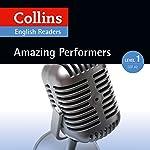Amazing Performers: A2 (Collins Amazing People ELT Readers) | Silvia Tiberio - author,Fiona MacKenzie - editor