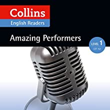 Amazing Performers: A2 (Collins Amazing People ELT Readers) Audiobook by Silvia Tiberio - author, Fiona MacKenzie - editor Narrated by  Collins
