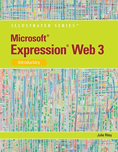 Microsoft Expression Web 3: Illustrated Introductory (Available Titles Skills Assessment Manager (SAM) - Office 2010) (Web 3 Expression)