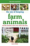 The Joy of Keeping Farm Animals: Raising Chickens, Goats, Pigs, Sheep, and Cows (The Joy of Series)