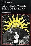 img - for La creacion del sol y de la luna (Spanish Edition) book / textbook / text book