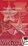 Russie, réformes et dictatures 1953-2016 par Kozovoï