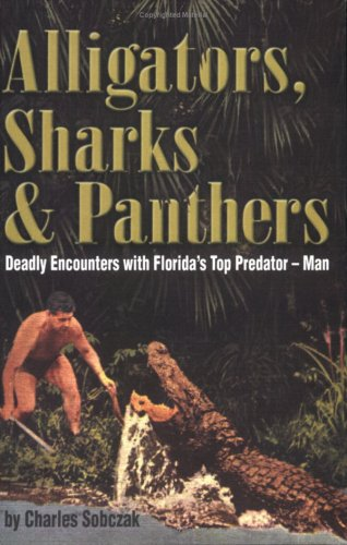 Alligators, Sharks & Panthers: Deadly Encounters with