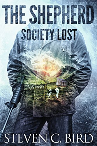 The Shepherd: Society Lost: Volume One (A Post-Apocalyptic Dystopian Thriller) by [Bird, Steven]