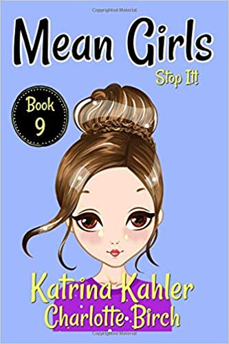 Mean Girls Book 9 Stop It Books For Girls Aged 9 12 Katrina
