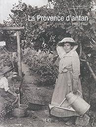 La Provence d'Antan par Anne-laure Rauch