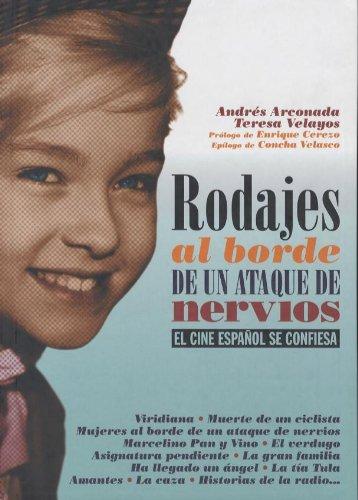 Read Online Rodajes al Borde De Un Ataque De Nervios/ Shooting At the brink of a nervous breakdown: El Cine Espanol Se Confiesa/ the Spanish Film Was Confesses (Spanish Edition) PDF