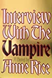 Interview with the Vampire by Anne Rice (1976-04-12)