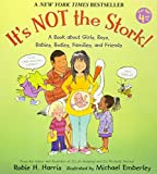 img - for It's Not the Stork!: A Book About Girls, Boys, Babies, Bodies, Families and Friends (The Family Library) book / textbook / text book