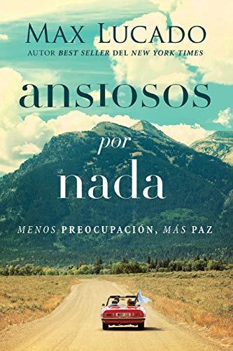 Libro : Ansiosos por nada: Menos preocupacion, mas paz  -...