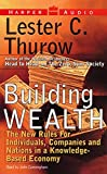 img - for Building Wealth: The New Rules for Individuals, Companies, and Nations in a Knowledge-Based Economy book / textbook / text book
