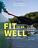 Fit to Be Well, Alton L. Thygerson and Steven M. Thygerson, 1284042421