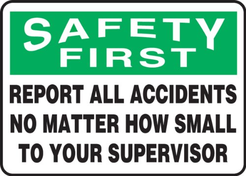 "Accuform Signs MGSH904VP Plastic Safety Sign, Legend SAFETY FIRST REPORT ALL ACCIDENTS NO MATTER HOW SMALL TO YOUR SUPERVISOR, 10"" Length x 14"" Width x 0.055"" Thickness, Green/Black on White"