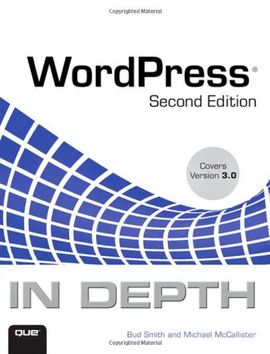 [PDF] WordPress In Depth (2nd Edition) Free Download | Publisher : Que | Category : Computers & Internet | ISBN 10 : 0789741075 | ISBN 13 : 9780789741073