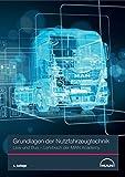 Grundlagen der Nutzfahrzeugtechnik LKW und Bus: Lehrbuch der MAN Academy