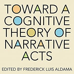 Toward a Cognitive Theory of Narrative Acts Hörbuch