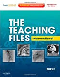 img - for The Teaching Files: Interventional: Expert Consult - Online and Print, 1e (Teaching Files in Radiology) book / textbook / text book