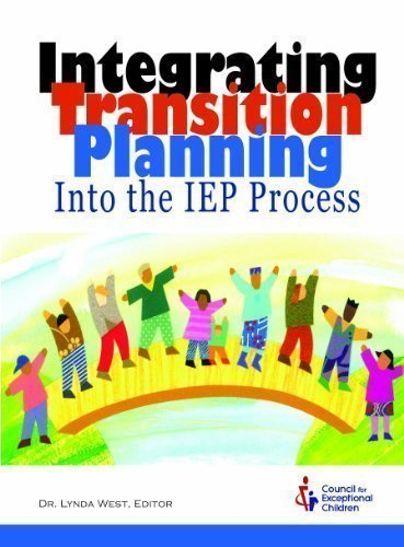 Integrating Transition Planning into the IEP Process by Lynda West (2010-01-01)