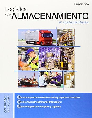 Logística de almacenamiento Tapa blanda – 16 may 2014 MARÍA JOSÉ ESCUDERO SERRANO Ediciones Paraninfo S.A 8428329656