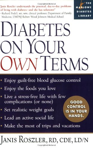 Diabetes on Your Own Terms: * Enjoy guilt-free blood glucose control * Enjoy the foods you love * Live a stress-free life with few compli (Marlowe Diabetes Library)