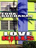 Love Kills, Edna Buchanan, 0786298111