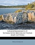 Grandmamma's [P Schalch's] Recollections and Letters, Phillis Schalch, 1246389371