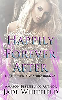 Happily Forever After: The Forever Love Series Book 2.5 by [Whitfield, Jade]