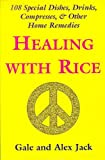 Healing with Rice, Alex Jack and Gale Jack, 0970891342