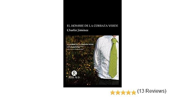 El hombre de la corbata verde eBook: Jiménez, Charlie: Amazon.es ...