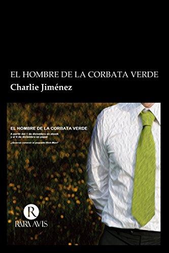 El hombre de la corbata verde (Spanish Edition) by [Jiménez, Charlie]