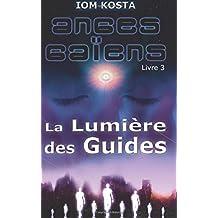 Anges Gaiens, livre 3 : La Lumiere des Guides (Volume 3) (French Edition)
