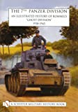 """The 7th Panzer Division: An Illustrated History of Rommel's """"Ghost Division"""" 1938-1945 (Schiffer Military History)"""