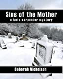Front cover for the book Sins of the Mother by Deborah Nicholson