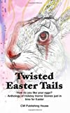 img - for Twisted Easter Tails (Holiday Horror) (Volume 3) book / textbook / text book