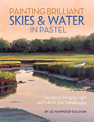 Pdf History Painting Brilliant Skies & Water in Pastel: Secrets to Bringing Light and Life to Your Landscapes