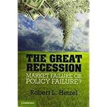 The Great Recession: Market Failure or Policy Failure?