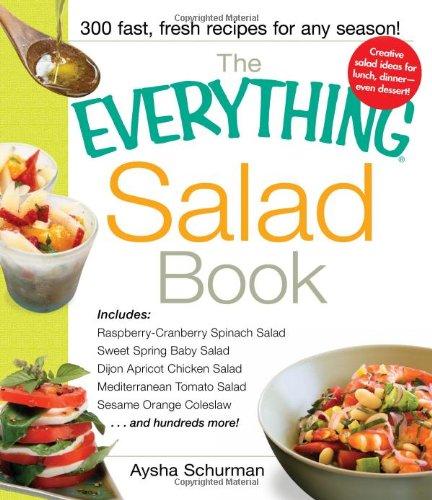 The Everything Salad Book: Includes Raspberry-Cranberry Spinich Salad, Sweet Spring Baby Salad, Dijon Apricot Chicken Salad, Mediterranean Tomato Salad, Sesame Orange Coleslaw