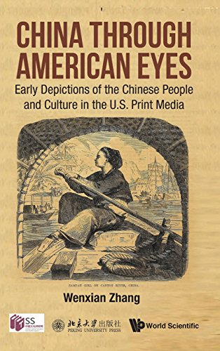(China Through American Eyes: Early Depictions of the Chinese People and Culture in the US Print Media)