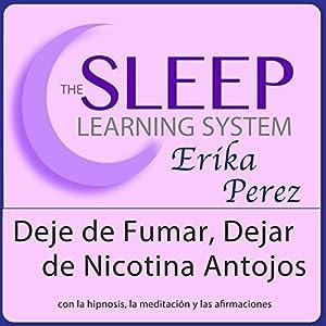 Deje de Fumar, Dejar de Nicotina Antojos con Hipnosis, Subliminales Afirmaciones y Meditación Relajante (El Sistema de Aprendizaje del Sueño) Speech