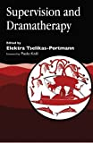 img - for Supervision and Dramatherapy book / textbook / text book