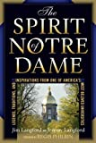 The Spirit of Notre Dame: Legends, Traditions, and Inspirations from One of America's Most Beloved Universities