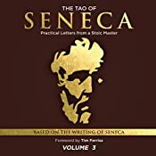 The Tao of Seneca: Practical Letters from a Stoic Master, Volume 3 |  Seneca presented by Tim Ferriss Audio