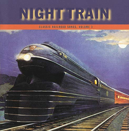 Night Train: Classic Railroad Songs, V. - Classic Songs Railroad